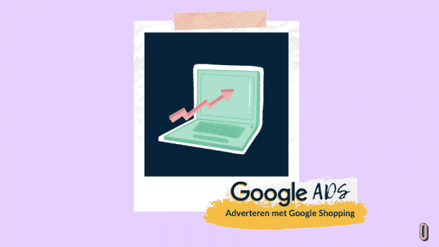 Adverteren met Google Shopping