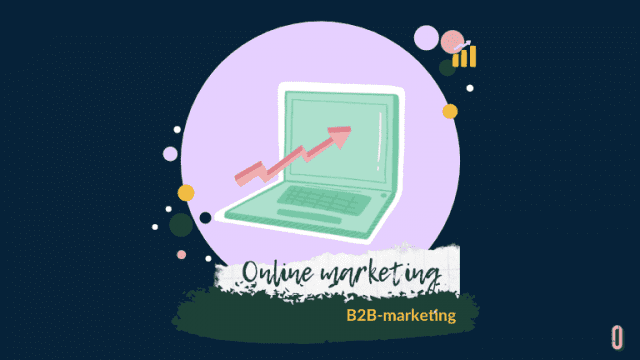 B2B marketing uitleg, tips en trends